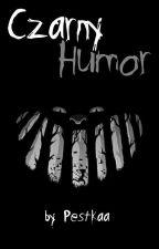 Czarny Humor by Pestkaa