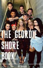 THE GEORDIE SHORE BOOK by OkaayT