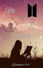 Bts ve Exo ile hayal et... by korehastasi12345