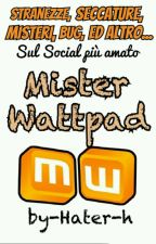 MW- Mister Wattpad by Hater-h