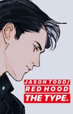 Jason Todd/Red Hood The Type. by MarucaTrejo