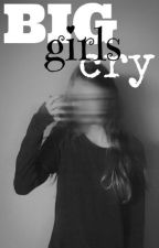 Big girls cry |ReZigiusz| by WerkaHyhy