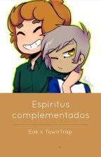 Espíritus complementados- Eak x TownTrap by AdrianaLozada