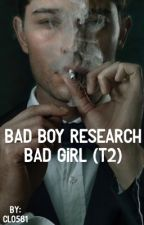 Bad boy research Bad Girl (T2) by Clotine