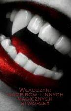 Władczyni wampirów i innych magicznych stworzeń by Marti1234567890pol
