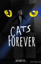 Cats Forever by _thatwriter_