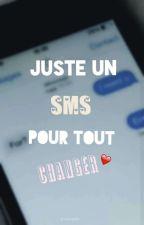 Juste un SMS pour tout changer | T2 by evetells