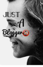 •Jυsτ α βlοggεr• by QueenOfLarryxx