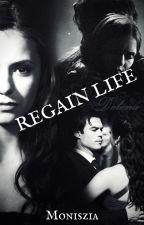 Regain Life ( Zakończone) by Moniszia