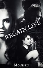 Regain Life ( Zakończone) by sweetheart_67