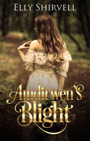Amdirwen's Blight (GirlxGirl Medieval Fantasy) by ellykats