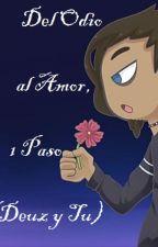 Del Odio al Amor, 1 Paso (Deuz/N.freddy y Tu) by JaneAkumu