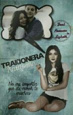 TRAICIONERA (Ruggarol) [Editando]  by BealForeverLizbeth