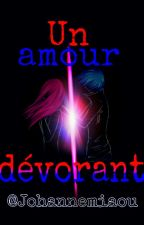 Tome V : Un amour dévorant [Jerza] by Johannemiaou