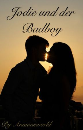 Jodie und der Badboy (FF) / #Jowi by Ananiasworld