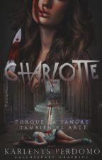 CHARLOTTE - Porque La Sangre También Es Arte by karlenysper