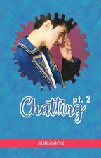 Chatting - Oh Sehun II [ON HOLD] by shilaviox