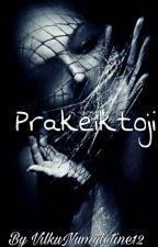 Prakeiktoji (SUSTABDYTA) by VilkuNumyletine12