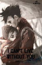 I Can't Live Without You (Sequel) by 4LiberTEA