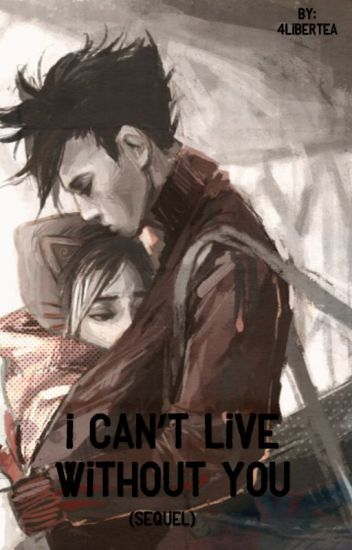 I Cant Live Without You Sequel Trenchcoat Angel Wattpad