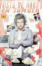 Posts de Harry en Tumblr by L4RRYXXHOME