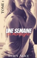 Tome1 : Une semaine en montagne by StacyMAlice