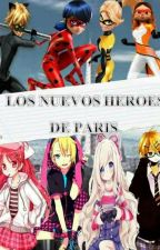 Los Nuevos Héroes De París  by ChatNoir546