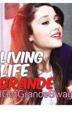 Living Life Grande. (Sequel to Adopted by Ariana Grande?!) by IGotGrandeSwag