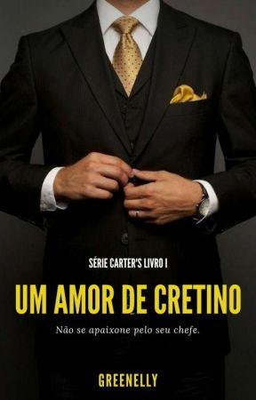 Um Amor De Cretino (Degustação- Está No Amazon) by greenelly