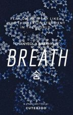 Breath || Chanbaek by cutebjoo
