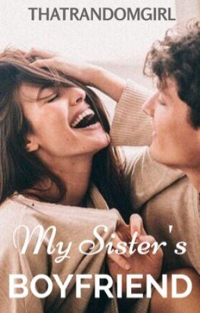 My Sister's Boyfriend ➳ lrh by -xThatRandomGirlx-
