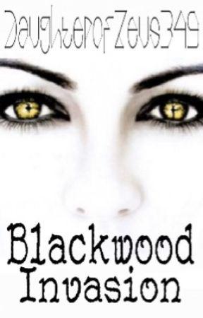 Blackwood: Invasion by DaughterofZeus349