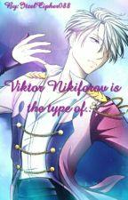 Viktor Nikiforov is the type of... by ItzelCipher088