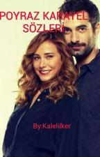 POYRAZ KARAYEL SÖZLERİ by Kalelilker