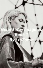 gerard way imagines | book 1 | COMPLETE by LastThief