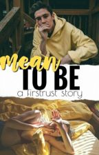 MEANT TO BE | S.W by firstrust