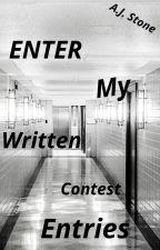 Enter My Written Contest Entries by AnnieStone420