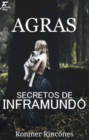 Agras - Secretos de inframundo #01 by RonmerRincones