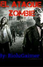El ataque zombie by RioluGaimer