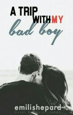 A Trip With My Bad Boy by emilishepard