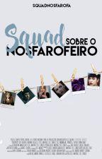 Sobre o Squad by SquadNosfarofa