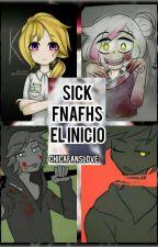 """SickFnafhs  """"el inicio"""" by chicafanslove"""