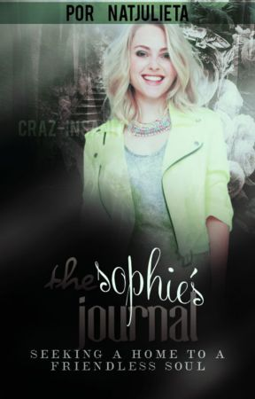 The Sophie's Journal - Seeking a Home to a Friendless Soul by Natjulieta