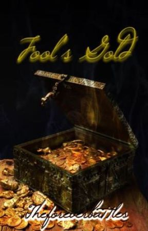 Fool's Gold  by Theforeverbattles