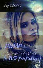 Lillian: The Untold Story (a TVD fanfiction) [ON HOLD] by Jetson