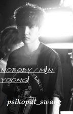 NOBODY / MİN YOONGİ by dieforwang