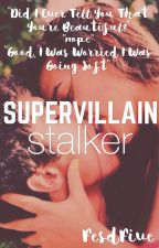 Supervillain Stalker by FesdFive