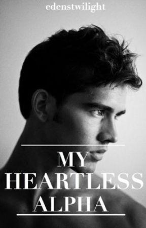 My Heartless Alpha  by edenstwilight