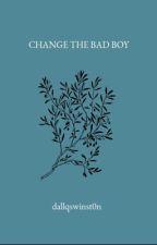 change the bad boy ; dallas winston  by zxcherron