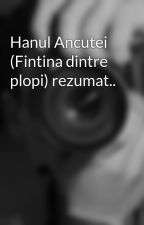 Hanul Ancutei (Fintina dintre plopi) rezumat.. by VladBodareu